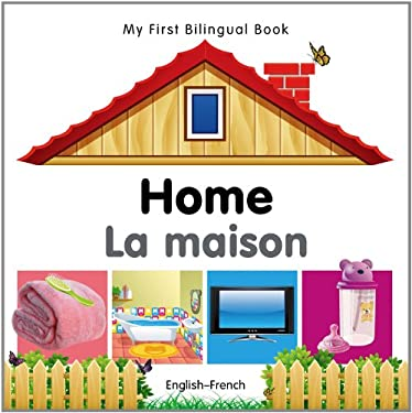 My First Bilingual Book-Home (English-French) 9781840596441