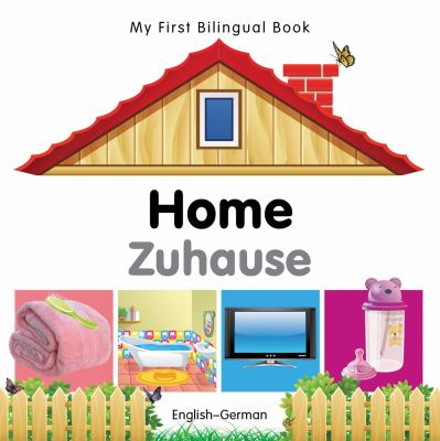 My First Bilingual Book-Home (English-German) 9781840596458