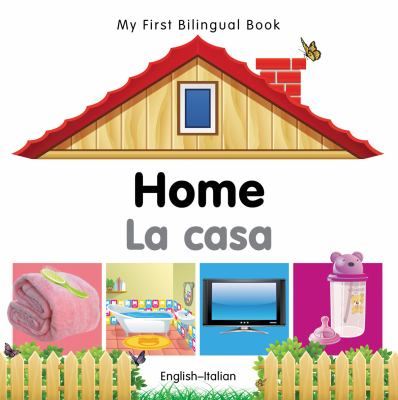 My First Bilingual Book-Home (English-Italian) 9781840596465