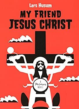 My Friend Jesus Christ 9781846272097