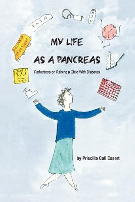 My Life as a Pancreas: Reflections on Raising a Child with Diabetes 9781847281562