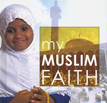 My Muslim Faith 9781842343913