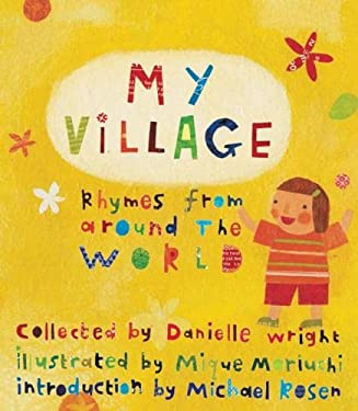 My Village: Rhymes from Around the World 9781847800862