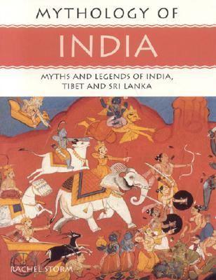 Mythology of India: Myths and Legends of India, Tibet and Sri Lanka 9781844763221