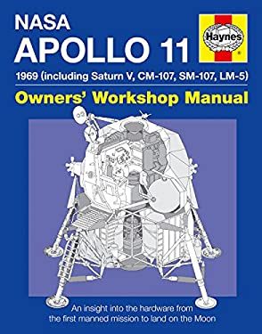 Apollo 11 1969 Owners' Workshop Manual: (Including Saturn V, CM-107, SM-107, LM-5) NASA MISSION AS-506 9781844256839