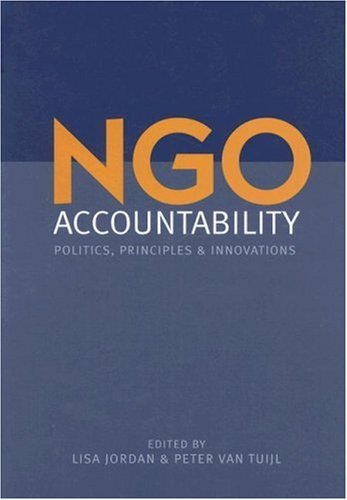 NGO Accountability: Politics, Principles and Innovations