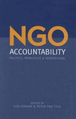 NGO Accountability: Politics, Principles, and Innovations 9781844073689
