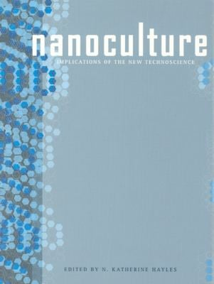 Nanoculture: Implications of the New Technoscience 9781841501130