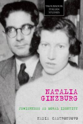 Natalia Ginzburg: Jewishness as Moral Identity 9781848763968