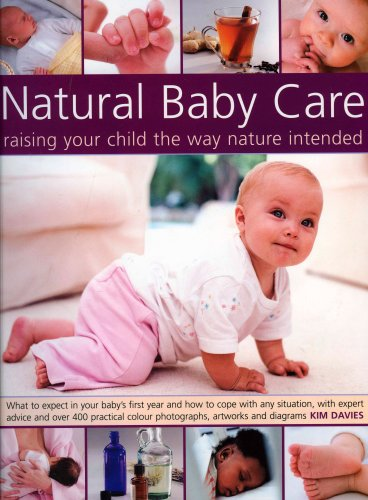 Natural Baby Care: Raising Your Child the Way Nature Intended 9781844763658