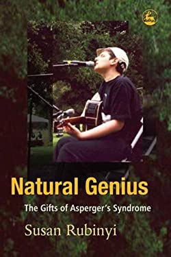 Natural Genius: The Gift of Aspreger's Syndrome 9781843107842