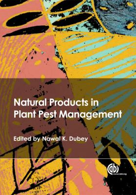 Natural Products in Plant Pest Management 9781845936716