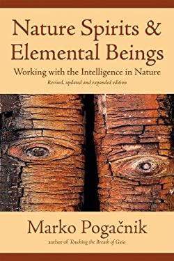 Nature Spirits & Elemental Beings: Working with the Intelligence in Nature 9781844091751