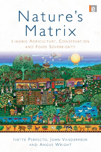 Nature's Matrix: Linking Agriculture, Conservation and Food Sovereignty 9781844077823