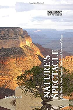 Nature's Spectacle: The World's First National Parks and Protected Places 9781849711296