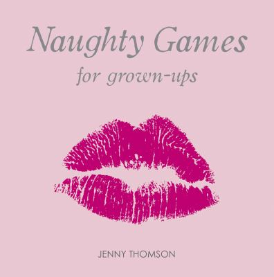 Naughty Games for Grown-Ups 9781840244328