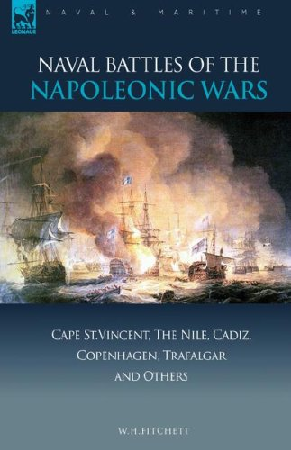 Naval Battles of the Napoleonic Wars: Cape St. Vincent, the Nile, Cadiz, Copenhagen, Trafalgar & Others 9781846773136