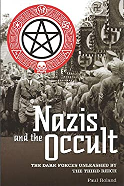 Nazis and the Occult: The Dark Forces Unleashed by the Third Reich 9781848588387