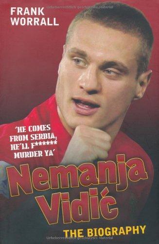 Nemanja Vidic: The Biography 9781844548835