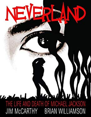 Neverland: The Life and Death of Michael Jackson 9781849387019