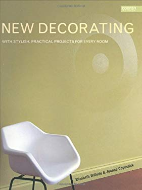 New Decorating: With Stylish, Practical Projects for Every Room 9781840913309