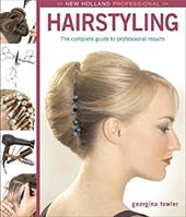 New Holland Professional: Hairstyling: A Complete Guide to Professional Results 7501112