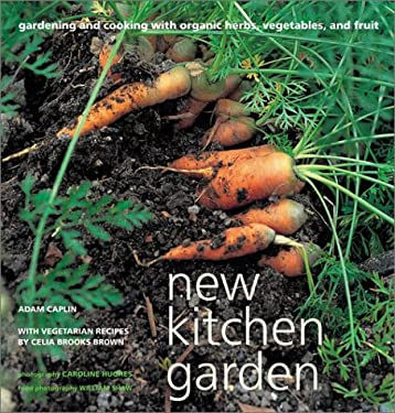 New Kitchen Garden: Organic Gardening and Cooking with Herbs, Vegetables, and Fruit 9781841722245
