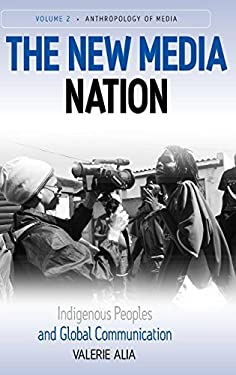New Media Nation: Indigenous Peoples and Global Communication 9781845454203