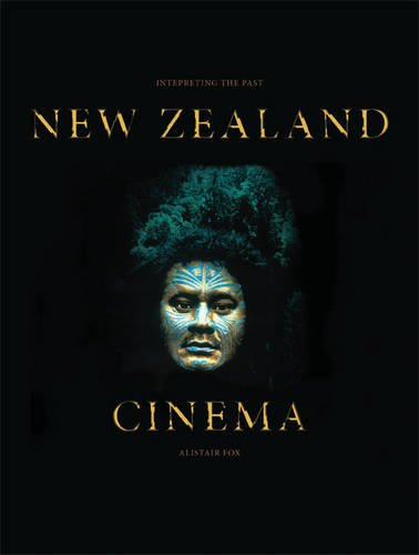 New Zealand Cinema: Interpreting the Past 9781841504254