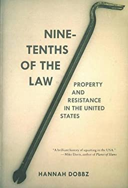 Nine-Tenths of the Law: Property and Resistance in the United States 9781849351188