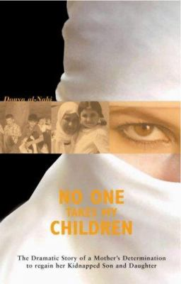 No One Takes My Children: The Dramatic Story of a Mother's Determination to Regain Her Kidnapped Son and Daughter 9781840189636