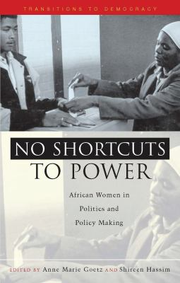 No Shortcuts to Power: African Women in Politics and Policy Making 9781842771471