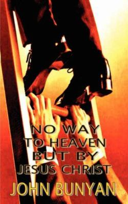 No Way to Heaven But by Jesus Christ