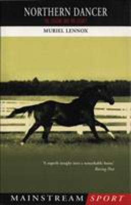 Northern Dancer: The Legend and His Legacy 9781840186635