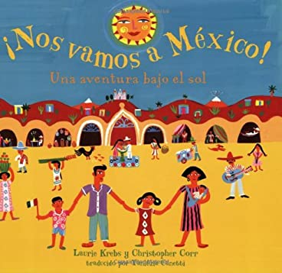 Nos Vamos A Mexico!: Una Aventura Bajo el Sol 9781846860140