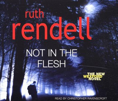Not in the Flesh: (A Wexford Case) 9781846571299