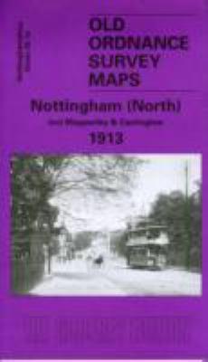 Nottingham (North) 1913: Nottinghamshire Sheet  38.14 9781841515502