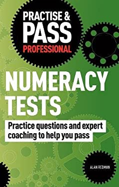 Practise & Pass Professional: Numeracy Tests: Over 500 Questions to Help You Pass Numeracy Tests 9781844552443