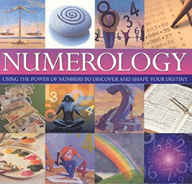 Numerology: Using the Power of Numbers to Discover and Shape Your Destiny 9781844765171