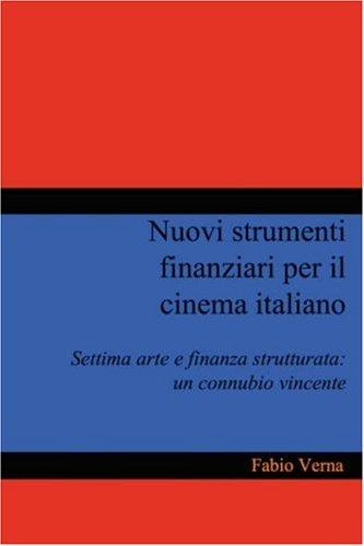 Nuovi Strumenti Finanziari Per Il Cinema Italiano 9781847995186