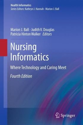 Nursing Informatics: Where Technology and Caring Meet 9781849962773