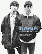 Oasis: A Year on the Road 9781847725653