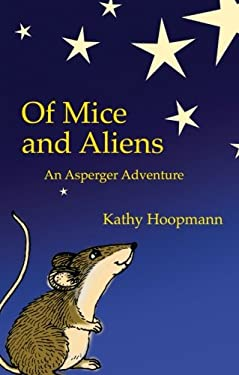 Of Mice and Aliens: An Asperger Adventure 9781843100072
