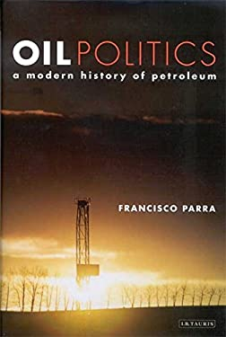 Oil Politics: A Modern History of Petroleum 9781848851290