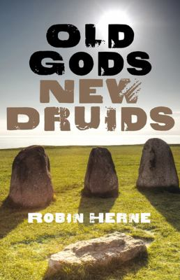 Old Gods, New Druids 9781846942266