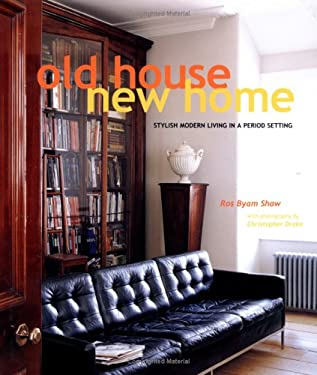 Old House New Home: Stylish Modern Living in a Period Setting 9781841727981