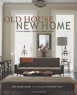 Old House New Home: Stylish Modern Living in a Period Setting 9781845978259