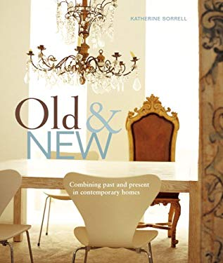 Old & New: Combining Past and Present in Contemporary Homes 9781845975470