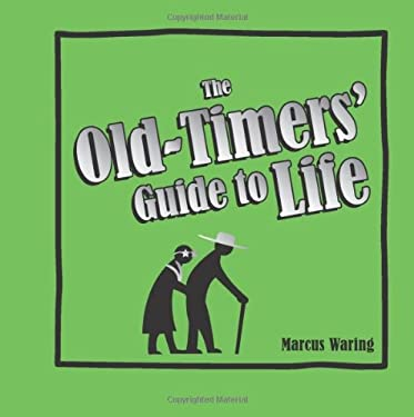 The Old-Timers' Guide to Life 9781849531771