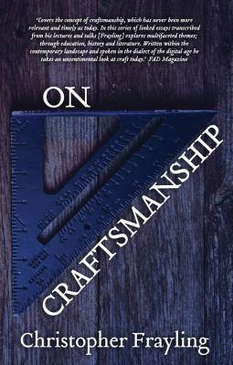 On Craftsmanship: Towards a New Bauhaus 9781849430722